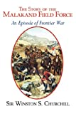 Front cover for the book The Story of the Malakand Field Force: An Episode of Frontier War by Winston S. Churchill
