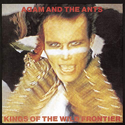 Kings Of The Wild Frontier (Adam Ant Kings Of The Wild Frontier)