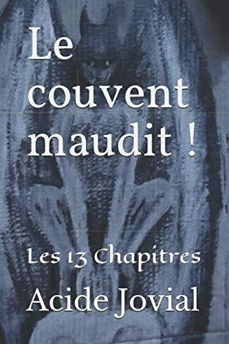Le couvent maudit !: Les 13 Chapitres (French -