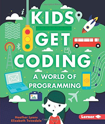A World of Programming (Kids Get Coding (Paper)) [Heather Lyons] (Tapa Blanda)