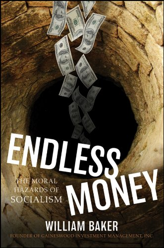 Endless Money: The Moral Hazards of Socialism -
