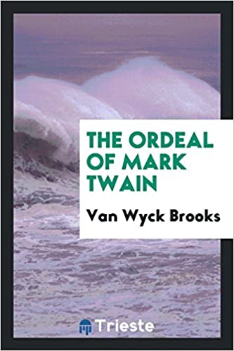 The ordeal of Mark Twain