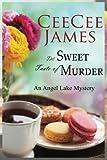 The Sweet Taste of Murder: An Angel Lake Mystery by  CeeCee James in stock, buy online here