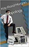 img - for Anthropology: Book Three book / textbook / text book