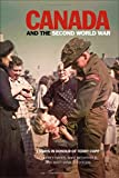 Canada and the Second World War : Essays in Honour of Terry Copp, , 1554586291