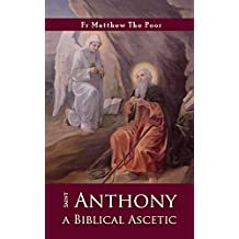 St Anthony: A Biblical Ascetic