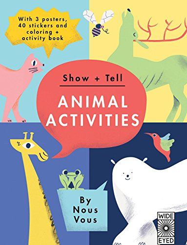 Show + Tell: Animal Activities: With 3 posters, 40 stickers and coloring + activity (Show Sticker Activity)