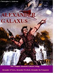 Alexander Galaxus: The Ascension War Trilogy: Alexander Galaxus