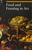 Food and Feasting in Art, Sylvia Malaguzzi, 0892369140