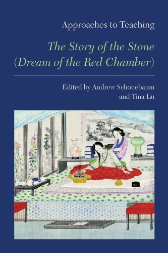 Approaches to Teaching the Story of the Stone (Dream of the Red Chamber) (Approaches to Teaching World Literature)