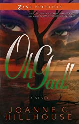 Oh Gad!: A Novel (Zane Presents)