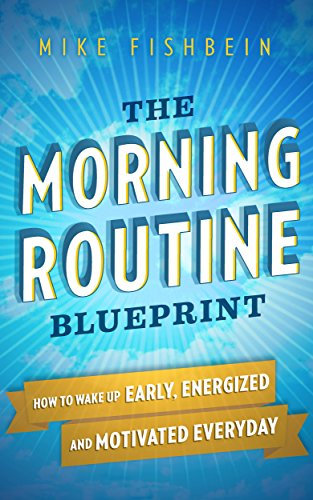 amazon com the morning routine blueprint how to wake up early