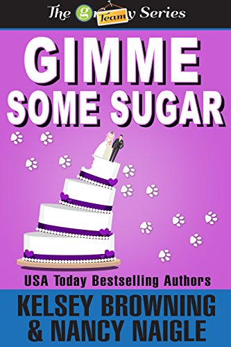 Some Gimme Sugar - Gimme Some Sugar (G Team Mysteries Book 5)