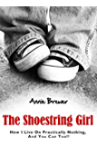 The Shoestring Girl: How I Live on Practically Nothing and You Can Too