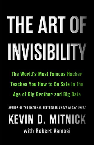 Ebook online the art of invisibility the worlds most famous download full pdfebookbookupub the art of invisibility the worlds most famous hacker teaches you how to be safe in the age of big brother and big data fandeluxe Images