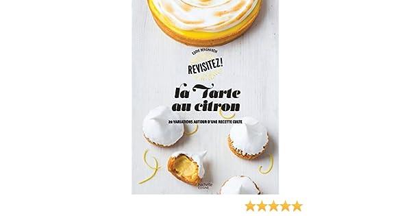 La tarte au citron : 20 variations autour dune recette culte (Revisitez!) (French Edition) eBook: Eddie Benghanem: Amazon.es: Tienda Kindle