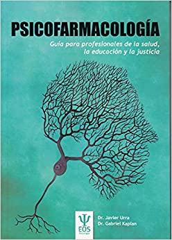 Psicofarmacología. Guía Práctica Para Profesionales De La Salud por Javier (dr.) Urra