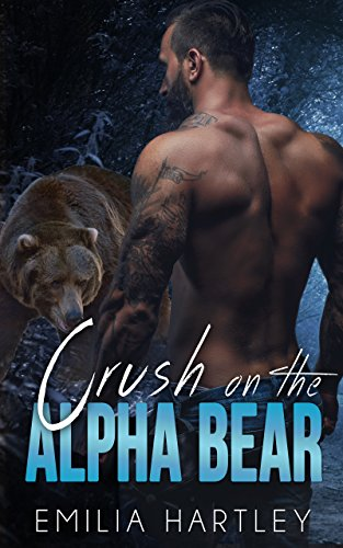 Crush on the Alpha Bear (Alpha Bears Book 4) by [Hartley, Emilia]