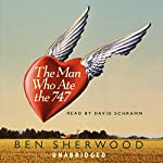 The Man Who Ate the 747 | Ben Sherwood