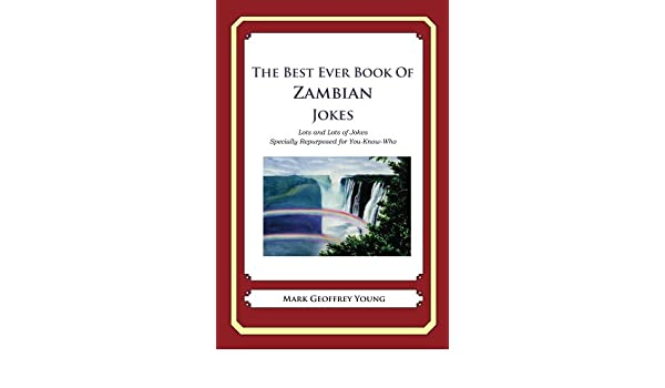 Amazon com: The Best Ever Book of Zambian Jokes eBook: Mark Young