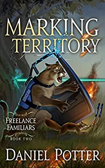 Marking Territory (Freelance Familiars Book 2) by [Potter, Daniel]