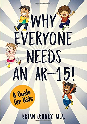 Why Everyone Needs An AR 15  A Guide For Kids  Silly Kids Books Band 2