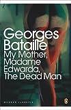 """Modern Classics My Mother Madame Edwarda the Dead Man (Penguin Modern Classics)"" av Georges Bataille"