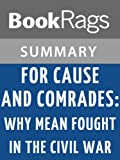 img - for Summary & Study Guide For Cause and Comrades: Why Men Fought in the Civil War by James M. McPherson book / textbook / text book