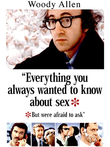 Everything You Always Wanted to Know About Sex* *But Were Afraid ...