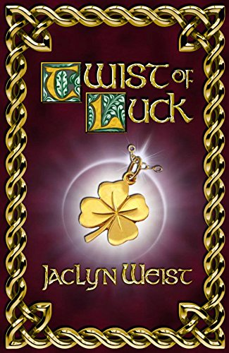 Twist of Luck (The Luck Series Book 2) by [Weist, Jaclyn]