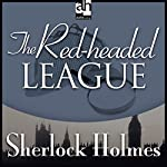 The Red-Headed League: Sherlock Holmes | Sir Arthur Conan Doyle