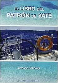 El Libro Del Patrón De Yate: Amazon.es: Jordana Alfonso