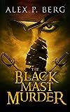 The Black Mast Murder (Driftwood Pirate Adventure Book 1)