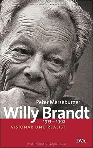willy brandt 19131992 visionr und realist amazonde peter merseburger bcher - Willy Brandt Lebenslauf