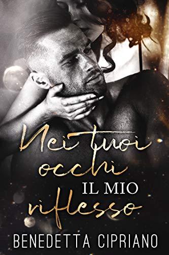 Nei tuoi occhi il mio riflesso (Italian Edition)