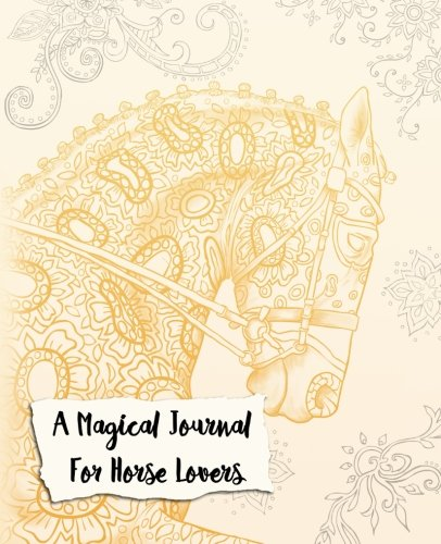 A Magical Journal For Horse Lovers: A Coloring Journal