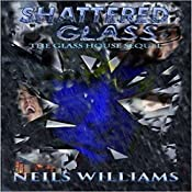 Shattered Glass: Glass Series, Book 2 | Neils Williams