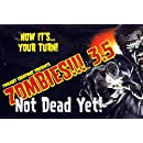 Zombies!!! 3.5 Not Dead Yet