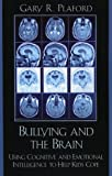 Bullying and the Brain, Gary R. Plaford, 1578863953