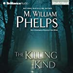 The Killing Kind | M. William Phelps