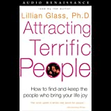Attracting Terrific People: How to Find-and-Keep the People who Bring Your Life Joy