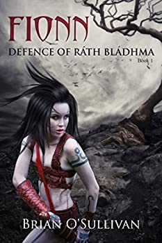 Fionn: Defence of Ráth Bládhma: The Fionn mac Cumhaill Series: Book One) Kindle Edition by Brian O'Sullivan
