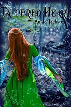 Tattered Heart (Princess Kingdom Book 1) by [Jackson, Annie]