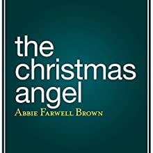 The Christmas Angel Audiobook by Abbie Farwell Brown Narrated by Leslie Belaire