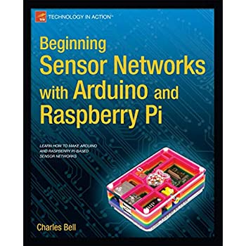 Goodreads Beginning Sensor Networks with Arduino and Raspberry Pi (Technology in Action)