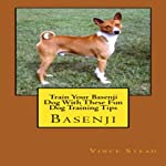 Train Your Basenji Dog With These Fun Dog Training Tips | Vince Stead