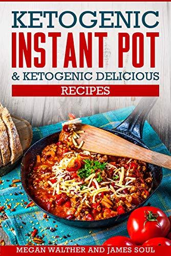 Ketogenic instant pot & Ketogenic delicious recipes