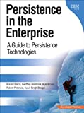Persistence in the Enterprise: A Guide to Persistence Technologies by Geoffrey Hambrick (2008-05-11)