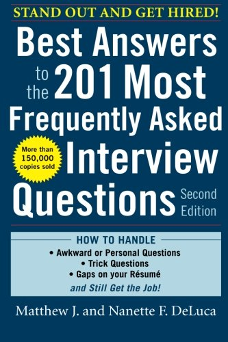 Best Answers to the 201 Most Frequently Asked Interview Questions, Second Edition (Interview Questions And Best Answers)