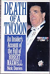 Death of a Tycoon: An Insider's Account of the Rise and Fall of Robert Maxwell
